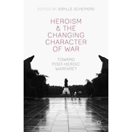 Heroism and the Changing Character of War (BOK)