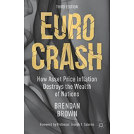 Euro Crash: How Asset Price Inflation Destroys the Wealth of Nations (BOK)