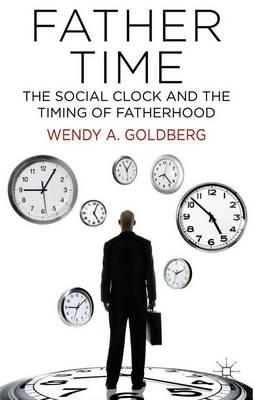 Father Time: The Social Clock and the Timing of Fatherhood (BOK)
