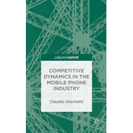 Competitive Dynamics in the Mobile Phone Industry (BOK)