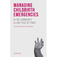 Managing Childbirth Emergencies in the Community and Low-Tec (BOK)