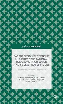 Participation, Citizenship and Intergenerational Relations in Children and Young People's Lives: Chi (BOK)