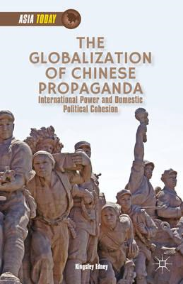 The Globalization of Chinese Propaganda: International Power and Domestic Political Cohesion (BOK)