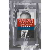 Presidential Policies on Terrorism: From Ronald Reagan to Barack Obama (BOK)