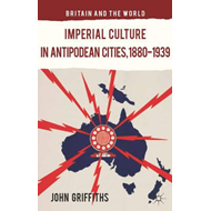 Imperial Culture in Antipodean Cities, 1880-1939 (BOK)