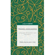 Translanguaging: Language, Bilingualism and Education (BOK)