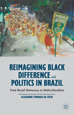Reimagining Black Difference and Politics in Brazil (BOK)