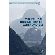The Ethical Foundations of Early Daoism: Zhuangzi's Unique Moral Vision (BOK)