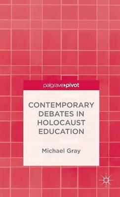 Contemporary Debates in Holocaust Education (BOK)