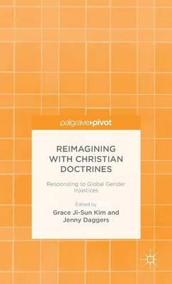 Reimagining with Christian Doctrines: Responding to Global Gender Injustices (BOK)