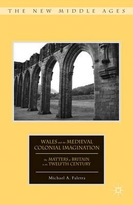 Wales and the Medieval Colonial Imagination (BOK)
