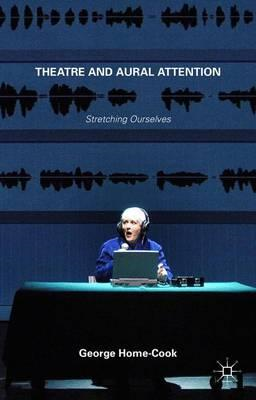 Theatre and Aural Attention (BOK)