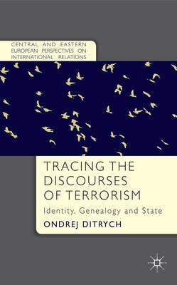 Tracing the Discourses of Terrorism: Identity, Genealogy and State (BOK)