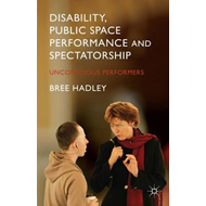 Disability, Public Space Performance and Spectatorship (BOK)