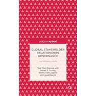Global Stakeholder Relationships Governance: An Infrastructure (BOK)