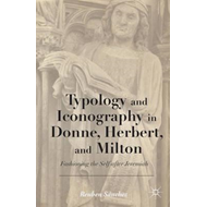 Typology and Iconography in Donne, Herbert, and Milton (BOK)