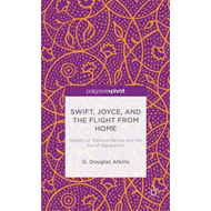 Swift, Joyce, and the Flight from Home: Quests of Transcendence and the Sin of Separation (BOK)