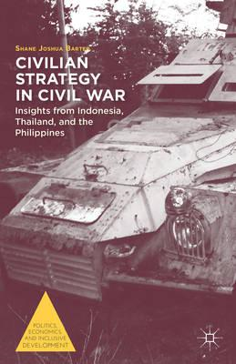 Civilian Strategy in Civil War: Insights from Indonesia, Thailand, and the Philippines (BOK)
