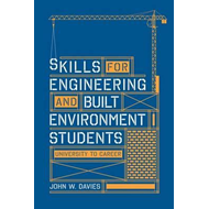 Skills for engineering and built environment students (BOK)