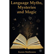 Language Myths, Mysteries and Magic (BOK)