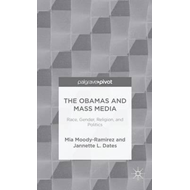 The Obamas and Mass Media: Race, Gender, Religion, and Politics (BOK)