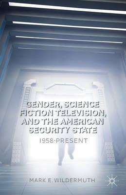 Gender, Science Fiction Television, and the American Securit (BOK)