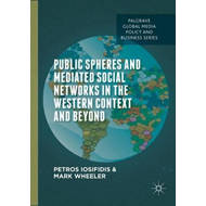 Public Spheres and Mediated Social Networks in the Western C (BOK)