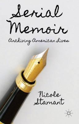 Serial Memoir: Archiving American Lives (BOK)