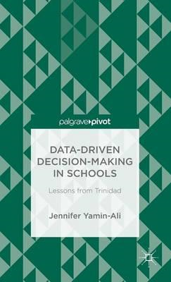 Data-Driven Decision Making in Schools: Lessons from Trinidad (BOK)