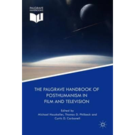 Palgrave Handbook of Posthumanism in Film and Television (BOK)