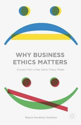 Why Business Ethics Matters (BOK)