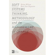 Soft Systems Thinking, Methodology and the Management of Cha (BOK)