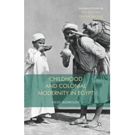 Childhood and Colonial Modernity in Egypt (BOK)
