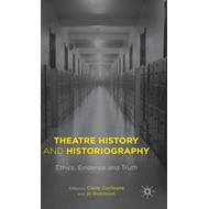 Theatre History and Historiography (BOK)
