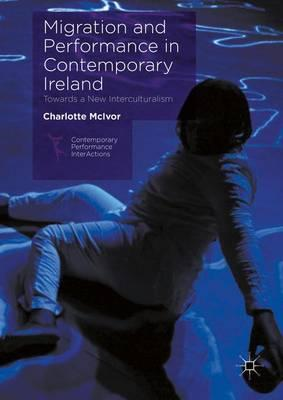 Migration and Performance in Contemporary Ireland (BOK)