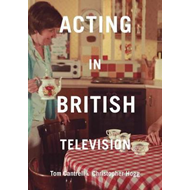 Acting in British Television (BOK)