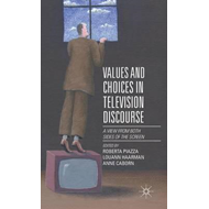 Values and Choices in Television Discourse (BOK)