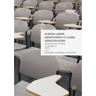 Academic Labour, Unemployment and Global Higher Education (BOK)