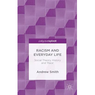 Rethinking the 'Everyday' in Racism and Everyday Life (BOK)