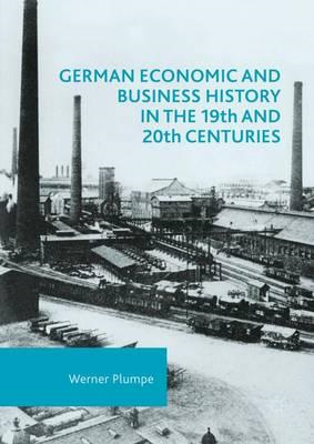 German Economic and Business History in the 19th and 20th Ce (BOK)