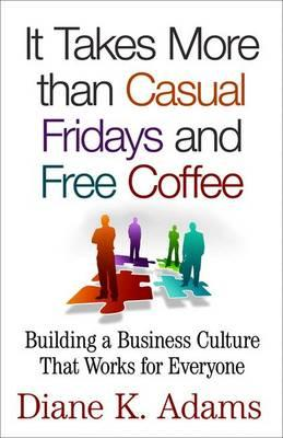 It Takes More Than Casual Fridays and Free Coffee (BOK)