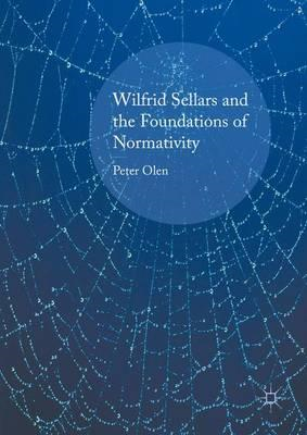 Wilfrid Sellars and the Foundations of Normativity (BOK)