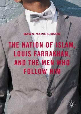 Nation of Islam, Louis Farrakhan, and the Men Who Follow Him (BOK)