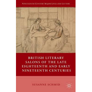 British Literary Salons of the Late Eighteenth and Early Nin (BOK)