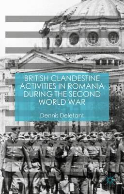British Clandestine Activities in Romania During the Second (BOK)