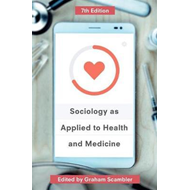 Sociology as Applied to Health and Medicine (BOK)