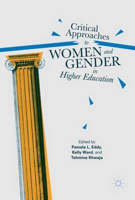 Critical Approaches to Women and Gender in Higher Education (BOK)