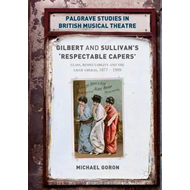 Gilbert and Sullivan's 'Respectable Capers' (BOK)