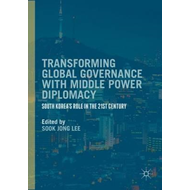 Transforming Global Governance with Middle Power Diplomacy (BOK)
