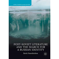 Post-Soviet Literature and the Search for a Russian Identity (BOK)